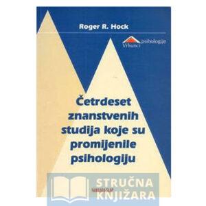 Cetrdeset_znanstvenih_studija_koje_su_promijenile_psihologiju-Roger_R_Hock-Strucnaknjizara
