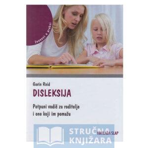 Disleksija-Potpuni_vodic_za_roditelje_i_one_koji_im_pomazu-Gavin_Reid-Strucnaknjizara