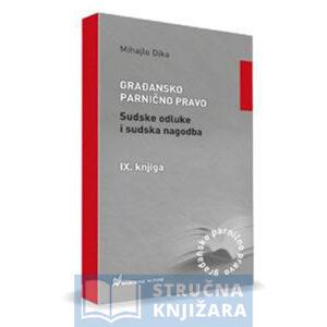 Gradjansko-Parnicno-Pravo-9-knjiga-Mihajlo-Dika-Strucnaknjizara.