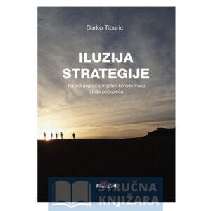 Iluzija_strategije-Razotkrivanje-socijalno-konstruirane-zbilje-poduzeca-Strucnaknjizara