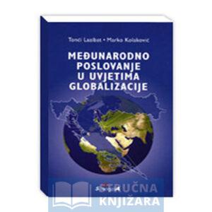Medunarodno_poslovanje_u_uvjetima_globalizacije-Tonci_Lazibata-Marko_Kolakovic-Strucnaknjizara
