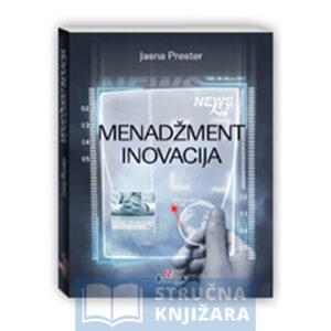 Menadzment_inovacija-Jasna_Prester-Strucnaknjizara