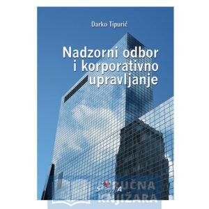 Nadzorni_odbor_i_korporativno_upravljanje-Darko_Tipuric-Strucnaknjizara