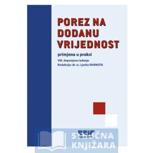 Porez_na_dodanu_vrijednost-primjena_u_praksi-8_dopunjeno_izdanje-Ljerka_Markota