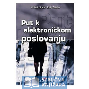 Put_k_elektronickom_poslovanju-Velimir_-Srica-Josip_Muller-Strucnaknjizara