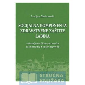Socijalna_komponenta_zdravstvene_zastite_Labina-visestoljetna_bitna_sastavnica_zdravstvenog_i_opceg_napretka-Lucijan_Mohorovic-Strucnaknjizara