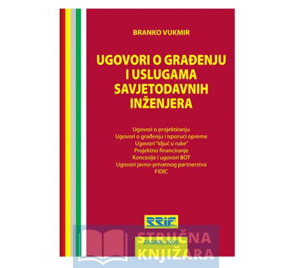 Ugovori_o_gradenju_i_uslugama_savjetodavnih_inzenjera-Branko_Vukmir-Strucnaknjizara