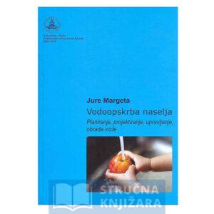 Vodoopskrba-naselja-planiranje-projektiranje-upravljanje-obrada-vode-Jure-Margeta-Strucnaknjizara