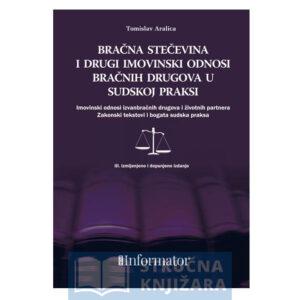 Bračna stečevina i drugi imovinski odnosi bračnih drugova u sudskoj praksi III. izdanje