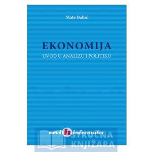 Ekonomija - Uvod u analizu i politiku - Mate Babić
