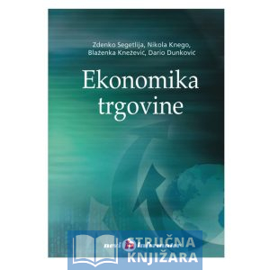 Ekonomika trgovine - Zdenko Segetlija, Nikola Knego, Blaženka Knežević i Dario Dunković