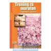 Trening-za-maraton-znanstveni-pristup-Strucnaknjizara