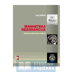 Magnetska rezonancija - Priprema i planiranje pregleda