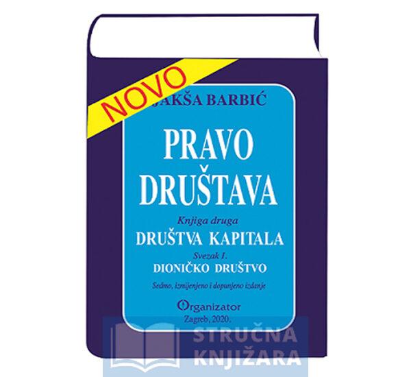 Knjiga-Pravo_drustava_Drustva_kapitala-svezak-prvi_dionicko_drustvo-Jaksa_Barbic-Strucnaknjizara