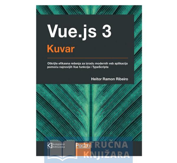 Knjiga-Vuejs-3-kuvar-za_izradu-veb_aplikacija_pomocu_najnovijih_VUE_funkcija_i_TypeScripta-Heitor_Ramon_Ribeiro-Strucnaknjizara